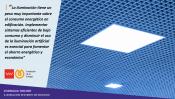 La instalación de sistemas eficientes de iluminación, clave para el ahorro de energía en edificación